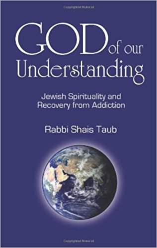 God of Our Understanding: Jewish Spirituality and Recovery from Addiction