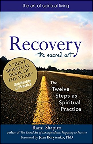Recovery―The Sacred Art: The Twelve Steps as Spiritual Practice